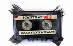 "Waka Flocka Flame – ""I Can't Rap Vol. 2"""