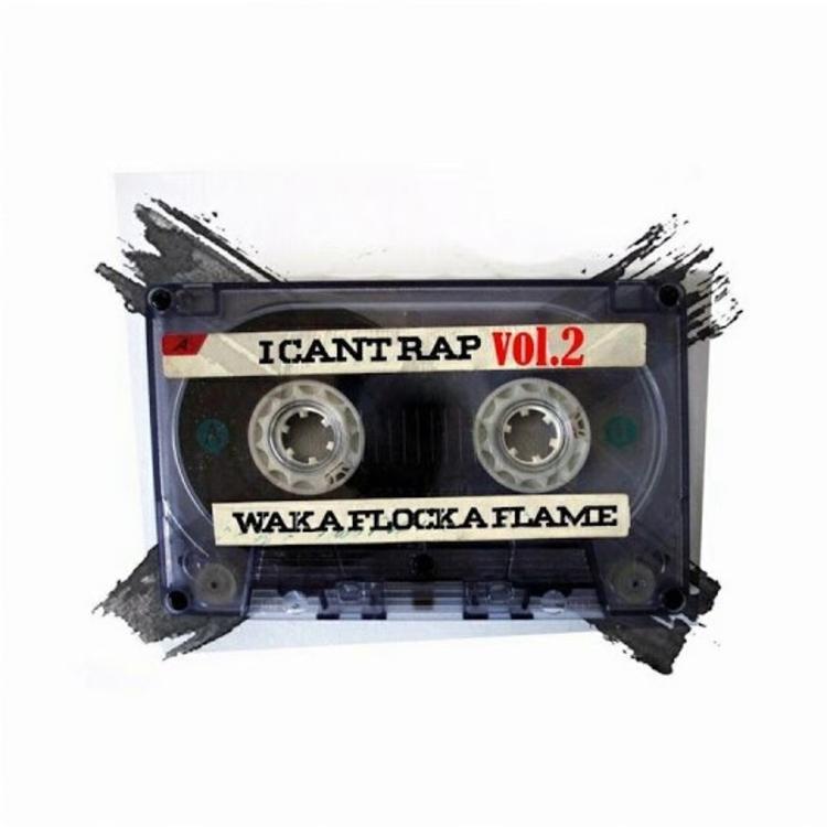 """Photo of Waka Flocka Flame – """"I Can't Rap Vol. 2"""""""