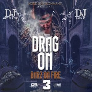 Photo of DRAG-ON – BARZ ON FIRE 3